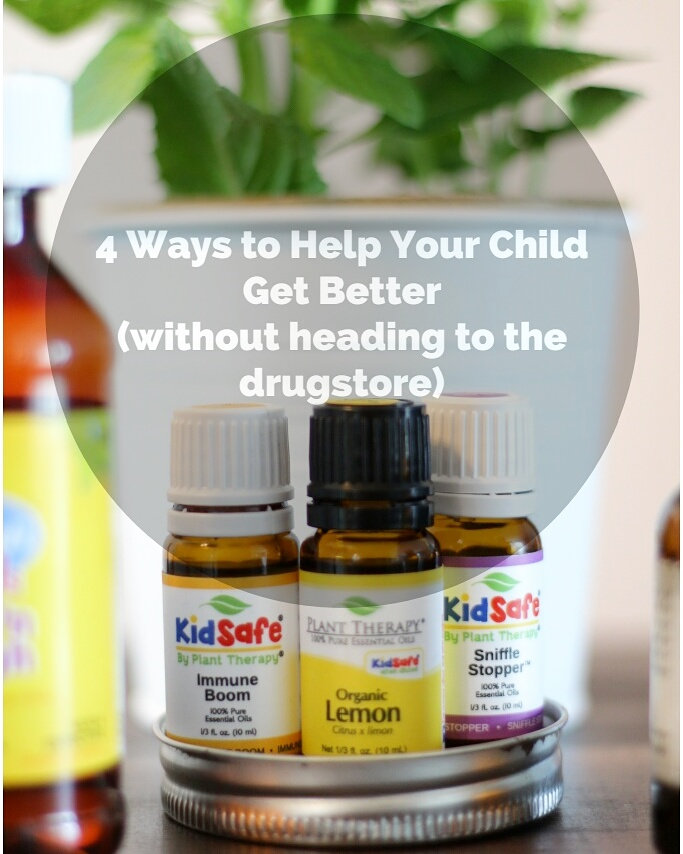 4 Ways to Help Your Child get Better without going to the drugstore